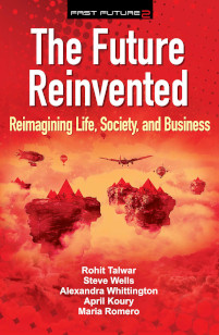 The Future Reinvented: Reimagining Life, Society, and Business: Volume 2